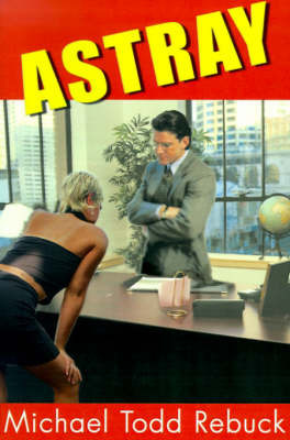 Astray by Michael Todd Rebuck