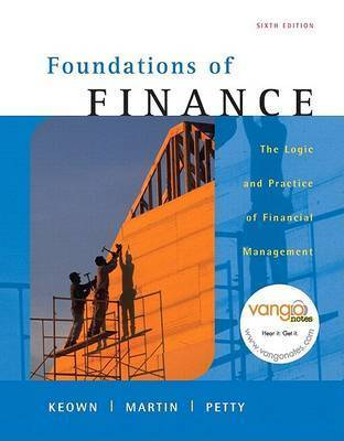 Foundations of Finance: The Logic and Practice of Financial Management by . Martin