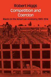 Competition and Coercion by Robert Higgs