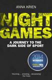 Night Games: A Journey to the Dark Side of Sport by Anna Krien