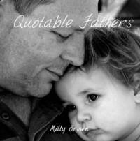 Quotable Fathers by Milly Brown image
