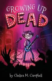Growing Up Dead by Campbell M Chelsea
