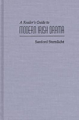 Reader's Guide to Modern Irish Drama by Sanford Sternlicht image