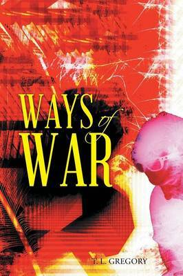 Ways of War by T L Gregory image