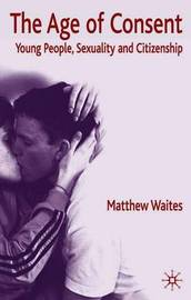 The Age of Consent by Matthew Waites