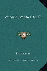 Against Marcion V1 by . Tertullian