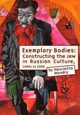 Exemplary Bodies by Henrietta Mondry