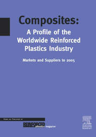 Composites - A Profile of the World-wide Reinforced Plastics Industry, Markets and Suppliers to 2005 by T Starr