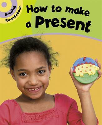 Reading Roundabout: How To Make A Present by Paul Humphrey