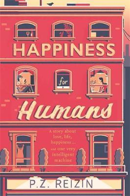 Happiness for Humans by P. Z. Reizin
