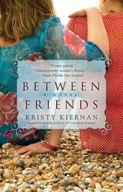 Between Friends by Kristy Kiernan image