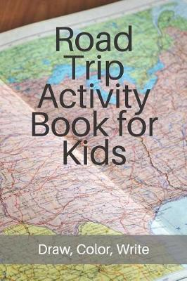 Road Trip Activity Book for Kids by M Susan T Whitehead