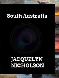 South Australia by Jacquelyn Nicholson
