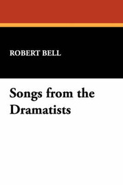 Songs from the Dramatists by Robert Bell image