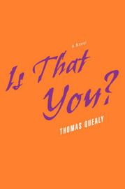 Is That You? by Thomas Quealy