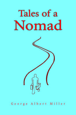 Tales of a Nomad by George Albert Miller image