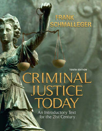 Criminal Justice Today by Frank J Schmalleger image