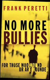 No More Bullies by Frank E Peretti