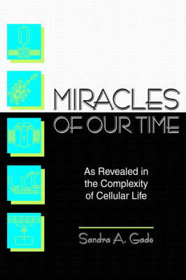Miracles of Our Time by Sandra A Gade image
