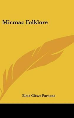 Micmac Folklore by Elsie Clews Parsons image