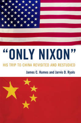 'Only Nixon' by James C Humes