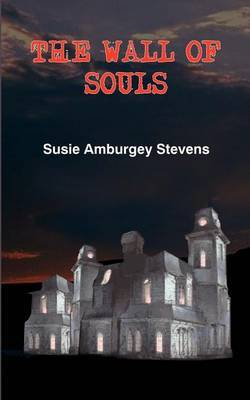 The Wall of Souls by Susie Amburgey Stevens