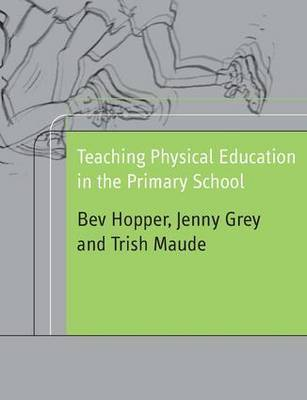 Teaching Physical Education in the Primary School by Bev Hopper image