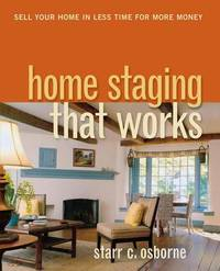 Home Staging That Works by Starr C. Osborne image
