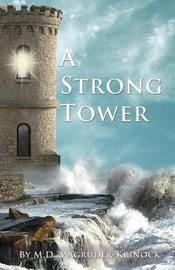 A Strong Tower by M D Magruder