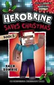 Herobrine's Wacky Adventures #3: Herobrine Saves Christmas by Zombie, Zack