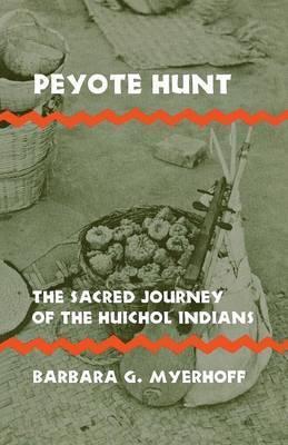 Peyote Hunt by Barbara G. Myerhoff