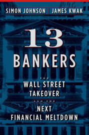 13 Bankers: The Wall Street Takeover and the Next Financial Meltdown by Simon Johnson image