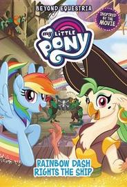 My Little Pony: Beyond Equestria: Rainbow Dash Rights the Ship by G M Berrow