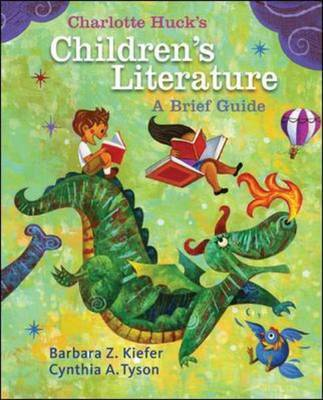 Charlotte Huck's Children's Literature: A Brief Guide by Barbara Z Kiefer