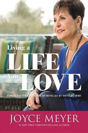 Living a Life You Love by Joyce Meyer