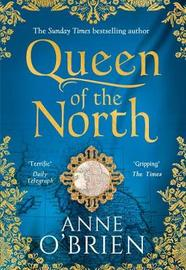 Queen of the North by Anne O'Brien