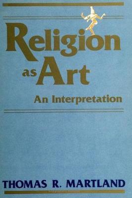 Religion as Art by Thomas R. Martland image
