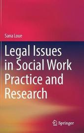 Legal Issues in Social Work Practice and Research by Sana Loue