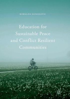 Education for Sustainable Peace and Conflict Resilient Communities by Borislava Manojlovic