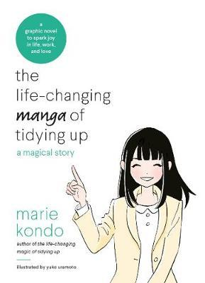 The Life-Changing Manga of Tidying Up by Marie Kondo