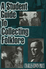 Student Guide to Collecting Folklore by Charles Edwin Price image
