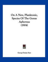On a New, Planktonic, Species of the Genus Apherusa (1904) by Georg Ossian Sars