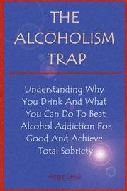 The Alcoholism Trap by Angie Lewis image