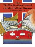 The Tin-pot Foreign General and the Old Iron Woman by Raymond Briggs