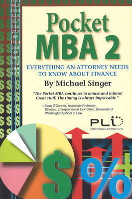 Pocket MBA: Everything an Attorney Needs to Know About Finance: No. 2 by Michael Singer
