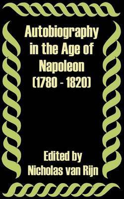 Autobiography in the Age of Napoleon (1780 - 1820)