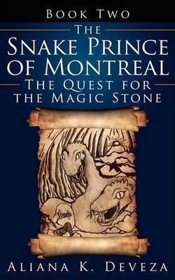 The Snake Prince of Montreal by Aliana K. Deveza