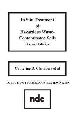 In Situ Treatment of Hazardous Waste Contaminated Soils: No 199 by Catherine D. Chambers