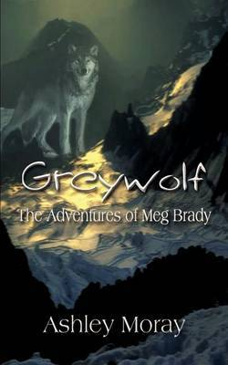 Greywolf: the Adventures of Meg Brady by Ashley Moray image