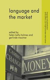 Language and the Market by Helen Kelly-Holmes image